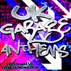 Uk Garage Anthems