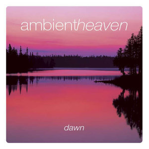 Ambient Heaven - Dawn