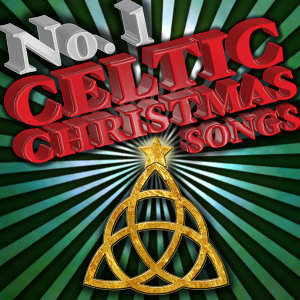 No. 1 Celtic Christmas Songs