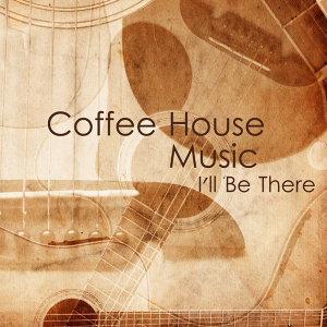 Coffee House Music: I'll Be There