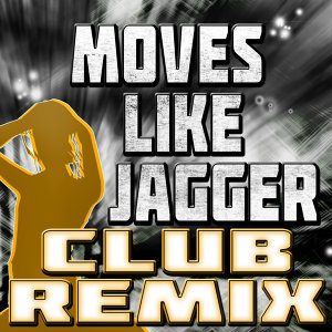 Moves Like Jagger (Club Remix)
