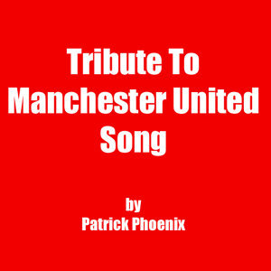 Tribute To Manchester United Song