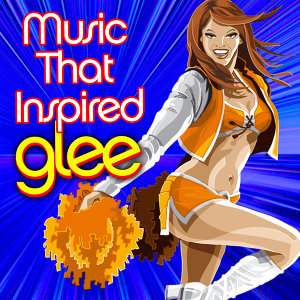 Music That Inspired Glee