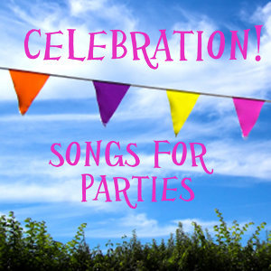 Celebration Songs - Celebration Songs for Parties - Celebration Songs for Events