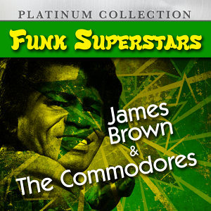 Funk Superstars: James Brown & The Commodores