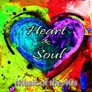 Music of the 40s – Heart and Soul