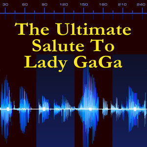 A Tribute To Lady GaGa