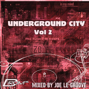 Underground City Vol. 2 (Mixed By Joe Le Groove)