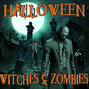 HALLOWEEN: WITCHES and ZOMBIES
