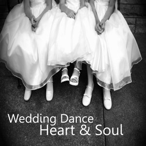 Wedding Dance: Music for the Wedding Dance: Heart and Soul