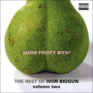 More Fruity Bits! The Rest of Ivor Biggun Volume 2