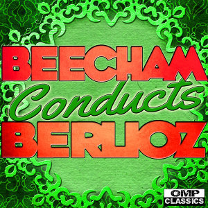 Beecham Conducts: Berloiz
