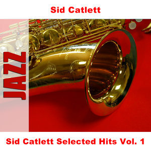 Sid Catlett Selected Hits Vol. 1