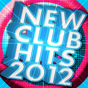 New Club Hits 2012