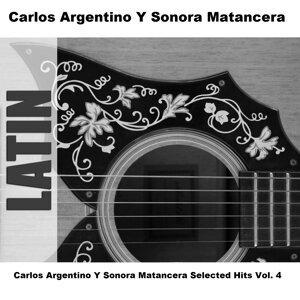 Carlos Argentino Y Sonora Matancera Selected Hits Vol. 4