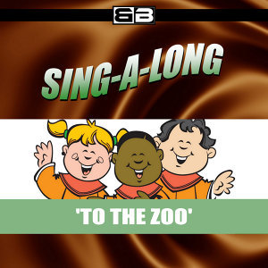 Sing-a-long: To the Zoo