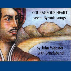 Courageous Heart: seven Byronic songs