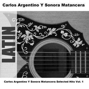 Carlos Argentino Y Sonora Matancera Selected Hits Vol. 1