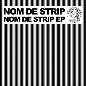 Nom De Strip EP
