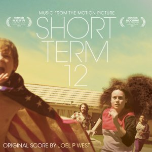Short Term 12 - Destin Cretton's Original Motion Picture Soundtrack