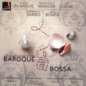 Les sales caractères: Baroque à Bossa