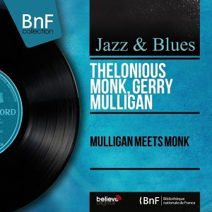 Mulligan Meets Monk - Mono Version