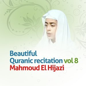Beautiful quranic recitation, Vol. 8 - Quran - Coran - Islam