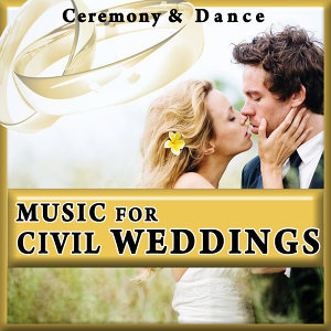 Music for Civil Marriage. Songs for Wedding