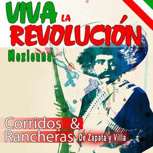 ¡ Viva la Revolución Mexicana ! Rancheras y Corridos de Zapata y Villa