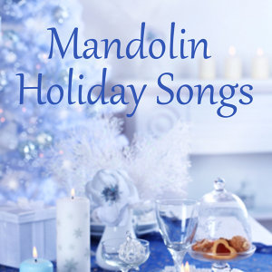 Holiday Songs - Mandolin