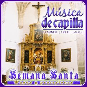 Música de Capilla. Clarinete, Oboe y Fagot. Semana Santa. Pasos y Procesiones
