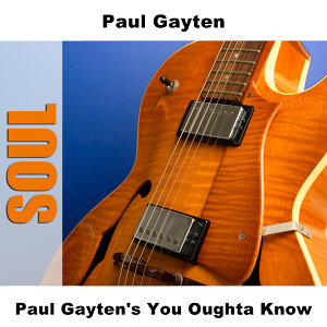 Paul Gayten's You Oughta Know