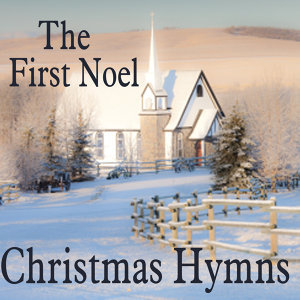 Christmas Hymns - The First Noel