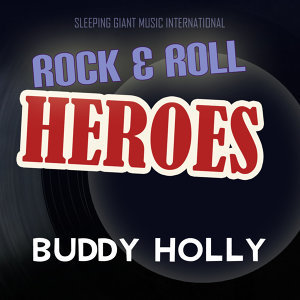 Rock 'n' Roll Heroes ... Buddy Holly