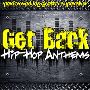 Get Back: Hip-Hop Anthems