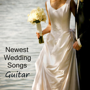 The Newest Wedding Songs:  Guitar