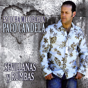 Sevillanas y Rumbas. Escucha Mi Corazón
