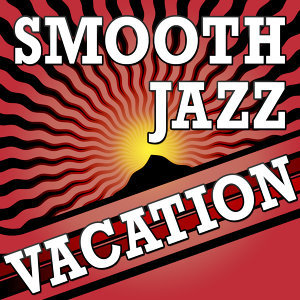 Smooth Jazz Vacation