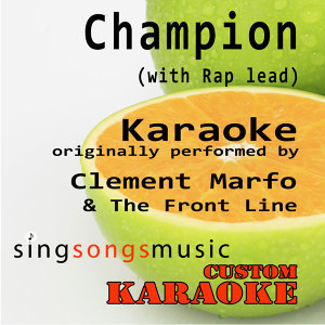 Champion (With Rap Lead) [Originally Performed by Clement Marfo & The Front Line] [Karaoke Audio Version]