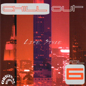 Chill Out Life Style Vol. 6 (Original Recordings)