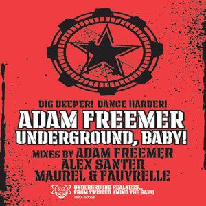 Underground, Baby!