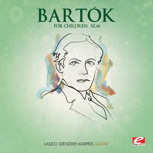 Bartók: For Children, Sz. 42 (Digitally Remastered)