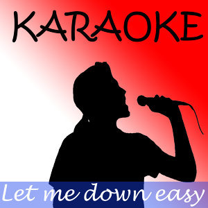 Let me down easy (In the style of Billy Currington) (Karaoke)