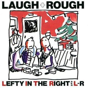 LAUGH + ROUGH (Remastered 2017) (Laugh + Rough (Remastered 2017))