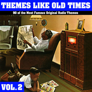 Themes Like Old Times - 90 Of The Most Famous Original Radio Themes, Vol. 2
