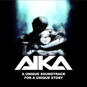 AIKA - a unique Soundtrack for a unique Story