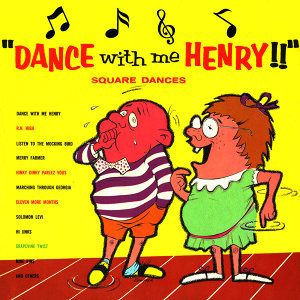 Dance With Me, Henry! - Square Dances
