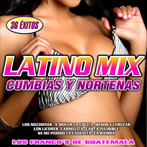 Latino Mix. Cumbias y Norteñas