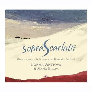 Sopra Scarlatti (Cantate à voce sola di soprano di Domenico Scarlatti 1685 - 1757)