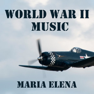 World War II Music - Maria Elena